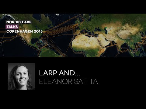 Larp and - Eleanor Saitta