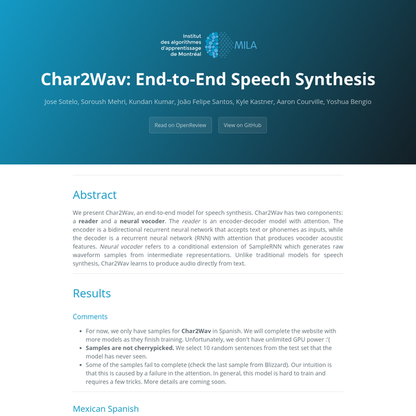 We present Char2Wav, an end-to-end model for speech synthesis. Char2Wav has two components: a reader and a neural vocoder. The reader is an encoder-decoder model with attention. The encoder is a bidirectional recurrent neural network that accepts text or phonemes as inputs, while the decoder is a recurrent neural network (RNN) with attention that produces vocoder acoustic features.