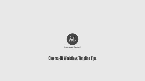 Cinema 4D Workflow: Timeline Tips