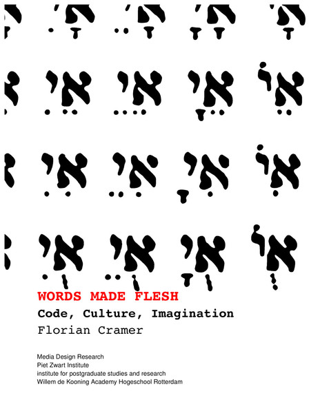 Florian Cramer - Words Made Flesh - Code Culture Imagination