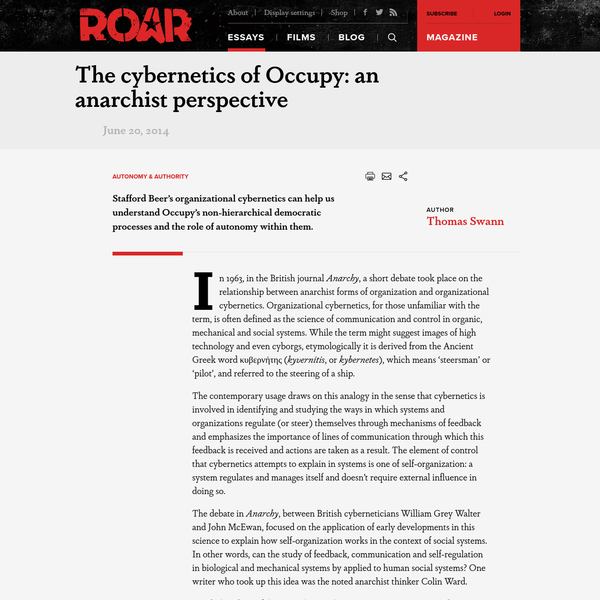 In 1963, in the British journal Anarchy, a short debate took place on the relationship between anarchist forms of organization and organizational cybernetics.