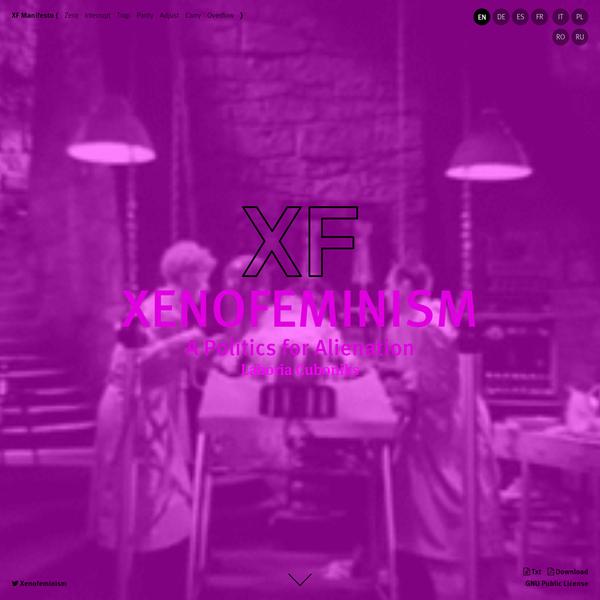 Manifesto on Xenofeminism: A Politics for Alienation by Laboria Cuboniks