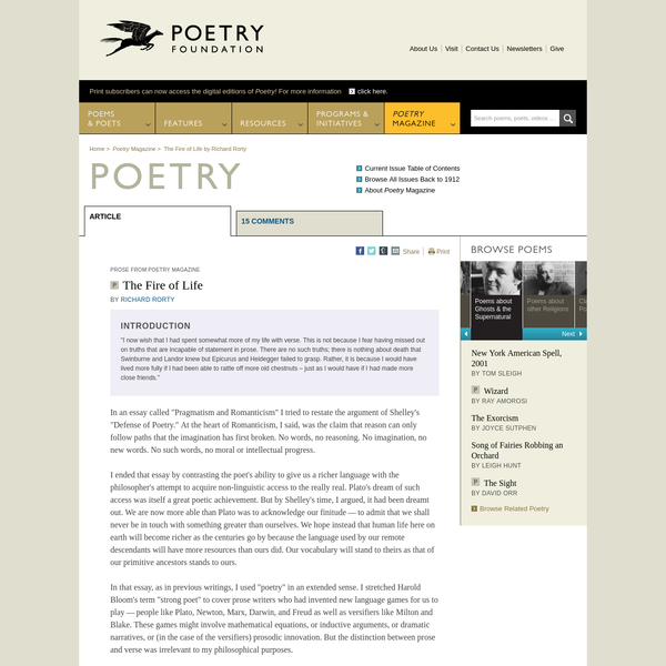 """In an essay called """"Pragmatism and Romanticism"""" I tried to restate the argument of Shelley's """"Defense of Poetry."""" At the heart of Romanticism, I said, was the claim that reason can only follow paths that the imagination has first broken. No words, no reasoning. No imagination, no new words."""