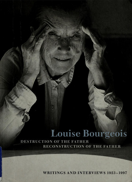 Deconstruction of the Father, Reconstruction of the Father | Louise Bourgeois
