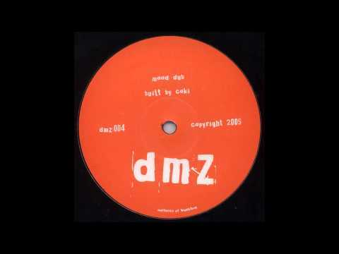 Title: Mood Dub Artist: Coki Label: DMZ Cat. No.: DMZ004 Released: 2005 Coki Wikipedia: http://en.wikipedia.org/wiki/Digital_mystikz Coki's Facebook: https://www.facebook.com/MistaCokiDmz Coki's Twitter: https://twitter.com/coki_dmz Label Discogs: http://www.discogs.com/label/DMZ