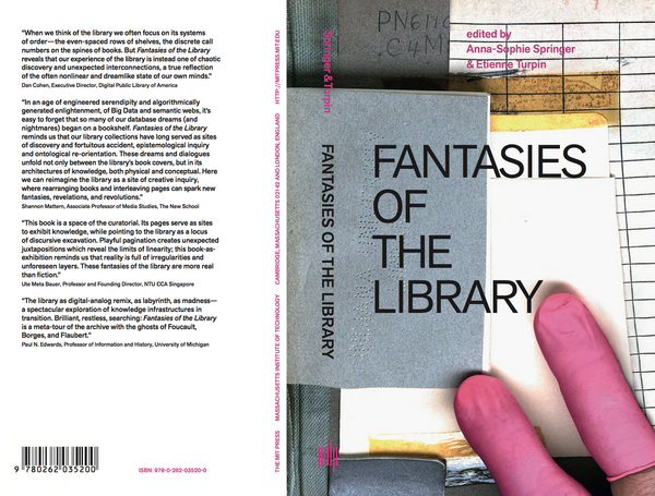 """Fantasies of the Library lets readers experience the library anew. The book imagines, and enacts, the library as both keeper of books and curator of ideas—as a platform of the future. One essay occupies the right-hand page of a two-page spread while interviews scrolls independently on the left. Bibliophilic artworks intersect both throughout the book-as-exhibition. A photo essay, """"Reading Rooms Reading Machines"""" further interrupts the book in order to display images of libraries (old and new, real and imagined), and readers (human and machine) and features work by artists including Kader Atta, Wafaa Bilal, Mark Dion, Rodney Graham, Katie Paterson, Veronika Spierenburg, and others.  - via https://mitpress.mit.edu/books/fantasies-library"""