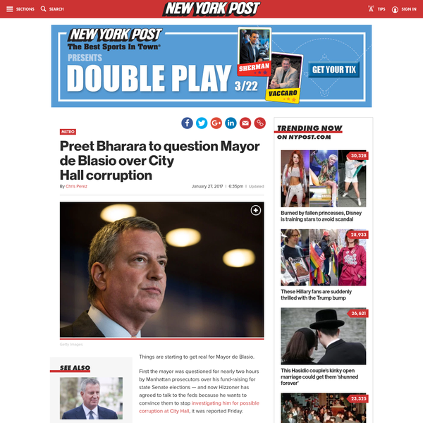 Things are starting to get real for Mayor de Blasio. First the mayor was questioned for nearly two hours by Manhattan prosecutors over his fund-raising for state Senate elections - and now Hizzoner has agreed to talk to the feds because he wants to convince them to stop investigating him for possible corruption at City Hall , it was reported Friday.
