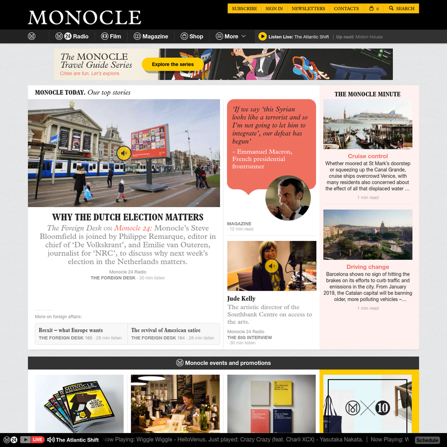 Monocle is a global briefing covering international affairs, business, culture and design.