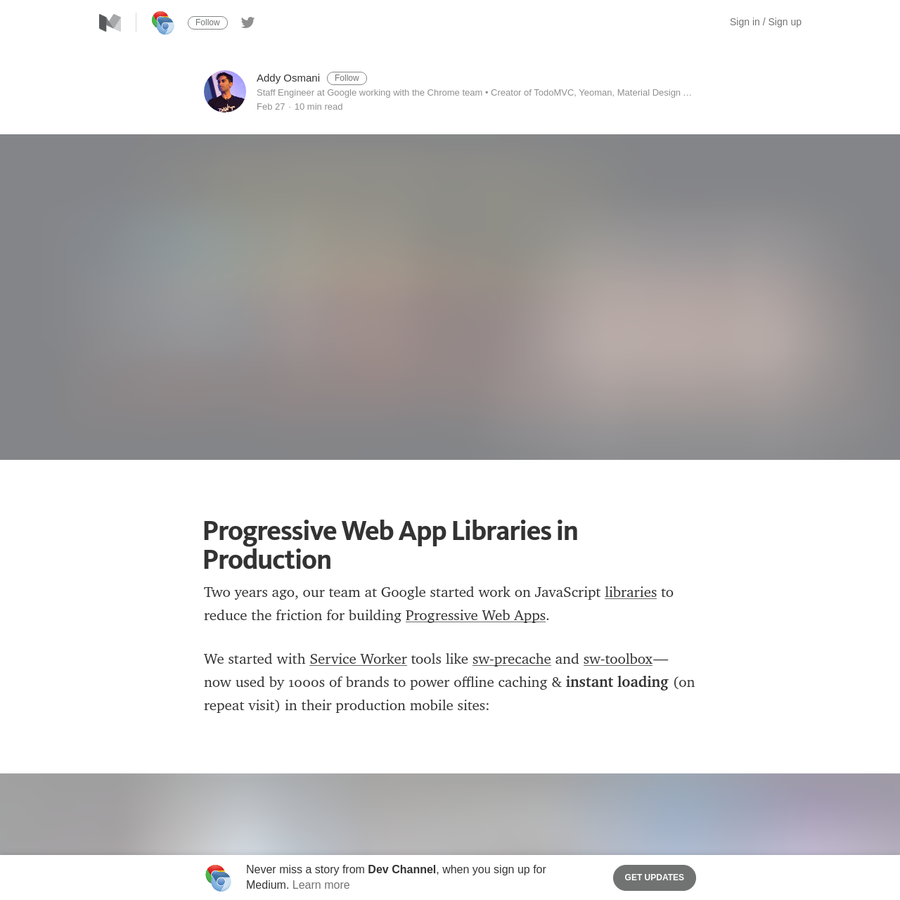 Two years ago, our team at Google started work on JavaScript libraries to reduce the friction for building Progressive Web Apps. We started with Service Worker tools like sw-precache and sw-toolbox ...