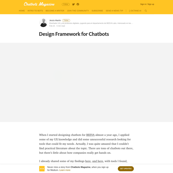 When I started designing chatbots for BEEVA almost a year ago, I applied some of my UX knowledge and did some unsuccessful research looking for tools that could fit my needs. Actually, I was quite amazed that I couldn't find practical literature about the topic.