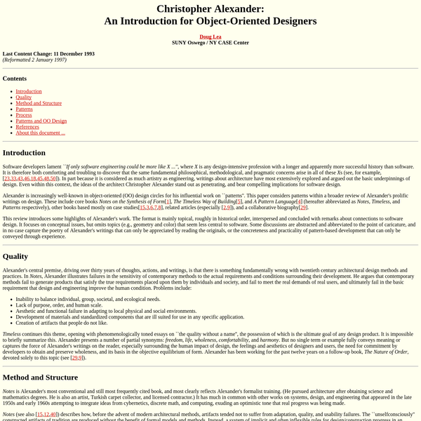 Alexander is increasingly well-known in object-oriented (OO) design circles for his influential work on ``patterns''. This paper considers patterns within a broader review of Alexander's prolific writings on design.
