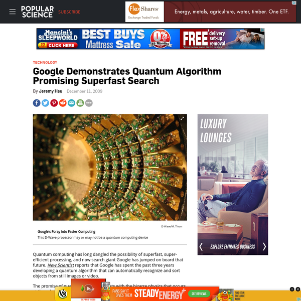 Quantum computing has long dangled the possibility of superfast, super-efficient processing, and now search giant Google has jumped on board that future. New Scientist reports that Google has spent the past three years developing a quantum algorithm that can automatically recognize and sort objects from still images or video.
