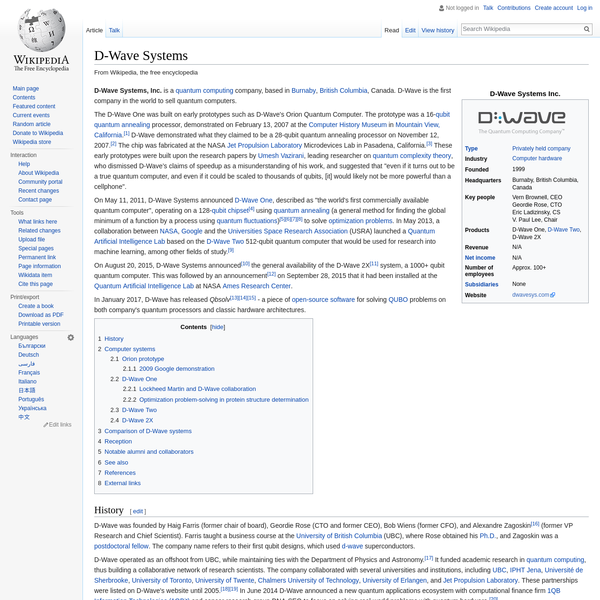 """On May 11, 2011, D-Wave Systems announced D-Wave One, described as """"the world's first commercially available quantum computer"""", operating on a 128- qubit chipset using quantum annealing (a general method for finding the global minimum of a function by a process using quantum fluctuations) to solve optimization problems. In May 2013, a collaboration between NASA, Google and the Universities Space Research Association (USRA) launched a Quantum Artificial Intelligence Lab based on the D-Wave Two 512-qubit quantum computer that would be used for research into machine learning, among other fields of study."""