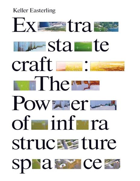 Easterling-2014-Extrastatecraft.pdf