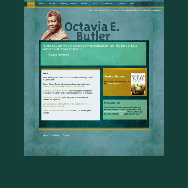 The Octavia E. Butler Memorial Scholarship enables writers of color to attend one of the Clarion writing workshops, where Octavia got her start. Visit the fund page for more info.