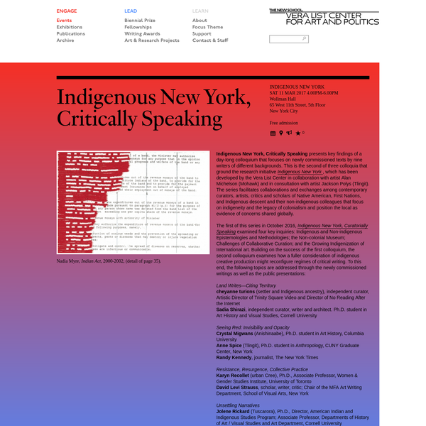 Indigenous New York, Critically Speaking presents key findings of a day-long colloquium that focuses on newly commissioned texts by nine writers of different backgrounds. This is the second of three colloquia that ground the research initiative Indigenous New York , which has been developed by the Vera List Center in collaboration with artist Alan Michelson (Mohawk) and in consultation with artist Jackson Polys (Tlingit).