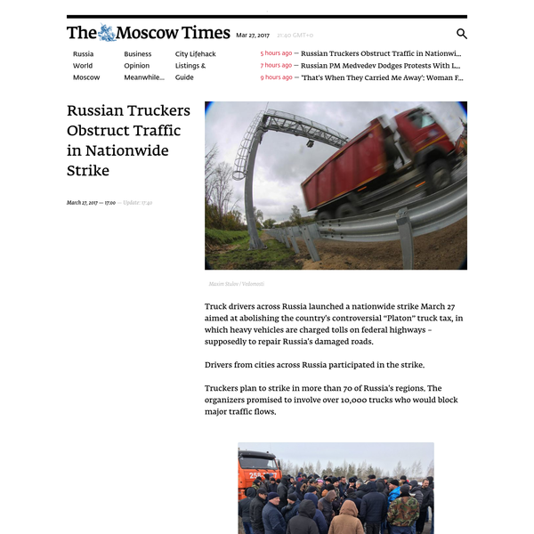 """Truck drivers across Russia launched a nationwide strike March 27 aimed at abolishing the country's controversial """"Platon"""" truck tax, in which heavy vehicles are charged tolls on federal highways - supposedly to repair Russia's damaged roads. Drivers from cities across Russia participated in the strike."""