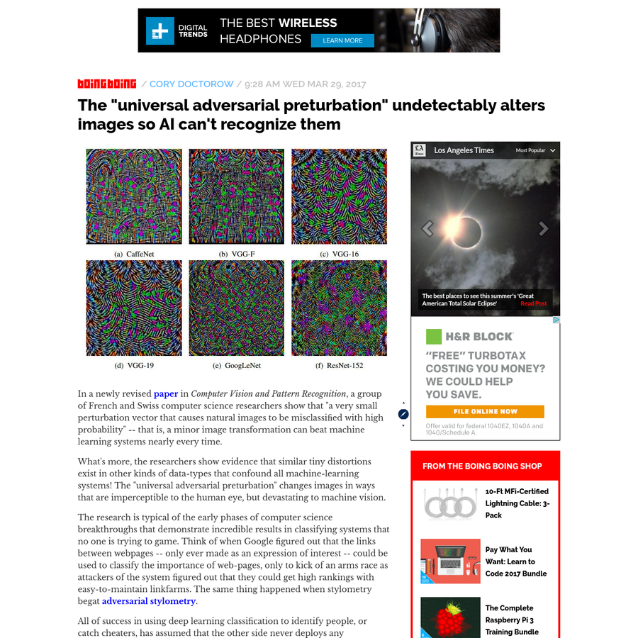 """In a newly revised paper in Computer Vision and Pattern Recognition, a group of French and Swiss computer science researchers show that """"a very small perturbation vector that causes natural images to be misclassified with high probability"""" -- that is, a minor image transformation can beat machine learning systems nearly every time."""