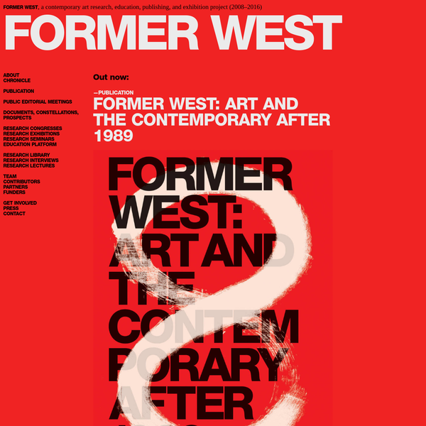 FORMER WEST, a contemporary art research, education, publishing, and exhibition project (2008-2016)