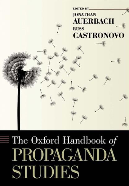Jonathan_Auerbach-_Russ_Castronovo_The_Oxford_Handbook_of_Propaganda_Studies.pdf