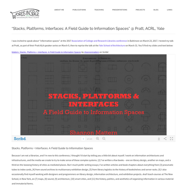 """Stacks, Platforms, Interfaces: A Field Guide to Information Spaces"" @ Pratt, ACRL, Yale"