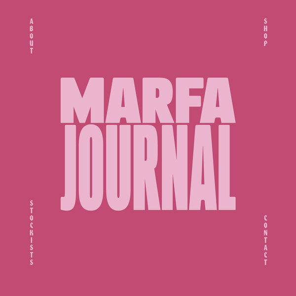 MARFA JOURNAL is a biannual printed publication created BY ARTISTS FOR ARTISTS.
