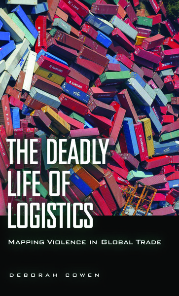 deborah-cowen-the-deadly-life-of-logistics.pdf