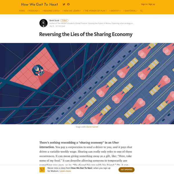 """There's nothing resembling a """"sharing economy"""" in an Uber interaction. You pay a corporation to send a driver to you, and it pays that driver a variable weekly wage. Sharing can really only refer to one of three occurrences. It can mean giving something away as a gift, like: """"Here, take some of my food."""""""