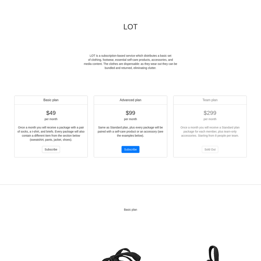 LOT is a subscription-based service which distributes a basic set of clothing, footwear, essential self-care products, accessories, and media content. Within a year LOT can replace your entire wardrobe.