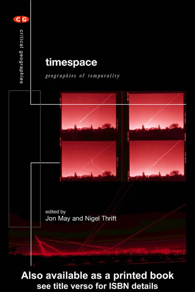 Timespace: geographies of temporality, Jon May and Nigel Thrift