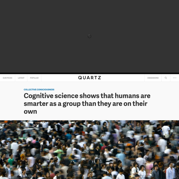 Cognitive science shows that humans are smarter as a group than they are on their own