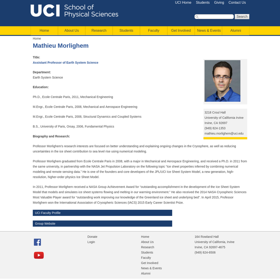 """Professor Morlighem graduated from Ecole Centrale Paris in 2008, with a major in Mechanical and Aerospace Engineering, and received a Ph.D. in 2011 from the same university, in partnership with the NASA Jet Propulsion Laboratory on the following topic """"Ice sheet properties inferred by combining numerical modeling and remote sensing data."""""""