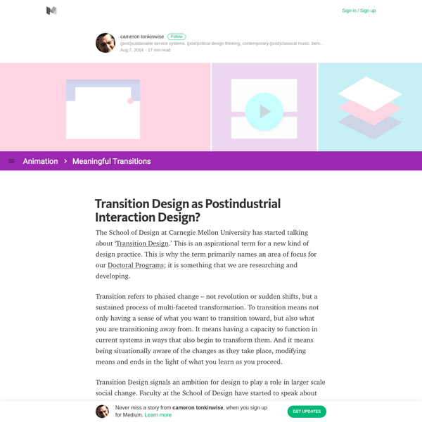 The School of Design at Carnegie Mellon University has started talking about ' Transition Design.' This is an aspirational term for a new kind of design practice. This is why the term primarily names an area of focus for our Doctoral Programs; it is something that we are researching and developing.