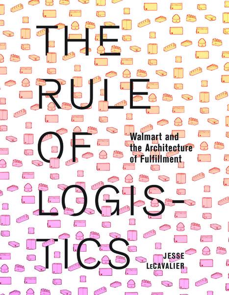 The-Rule-of-Logistics_-Walmart-and-the-Arc-Jesse-Lecavalier.pdf