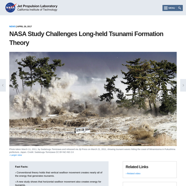 A new NASA study is challenging a long-held theory that tsunamis form and acquire their energy mostly from vertical movement of the seafloor.